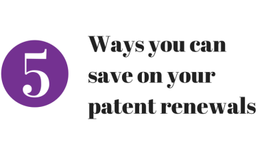 5 ways to save on patent renewal fees